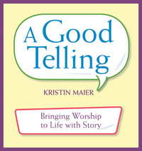 A Good Telling Kristin Maier
